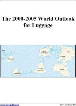 The 2000-2005 World Outlook for Luggage