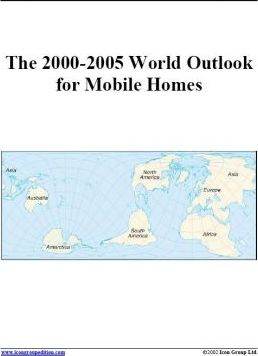 The 2000-2005 World Outlook for Mobile Homes