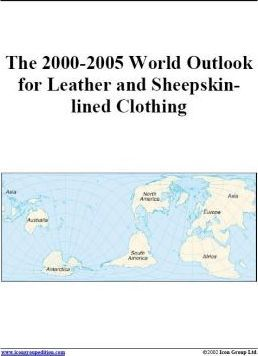 The 2000-2005 World Outlook for Leather and Sheepskin-Lined Clothing