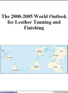 The 2000-2005 World Outlook for Leather Tanning and Finishing