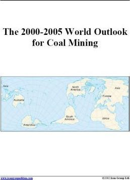 The 2000-2005 World Outlook for Coal Mining