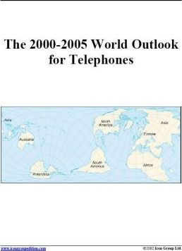 The 2000-2005 World Outlook for Telephones