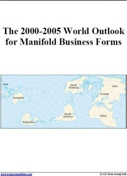 The 2000-2005 World Outlook for Manifold Business Forms