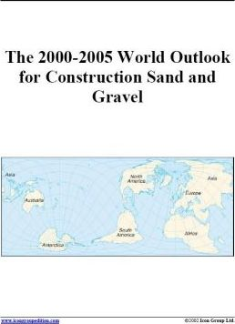 The 2000-2005 World Outlook for Construction Sand and Gravel