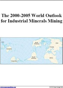 The 2000-2005 World Outlook for Industrial Minerals Mining