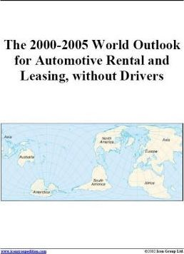 The 2000-2005 World Outlook for Automotive Rental and Leasing, without Drivers