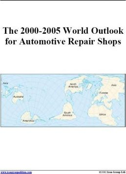 The 2000-2005 World Outlook for Automotive Repair Shops