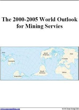 The 2000-2005 World Outlook for Mining Servies [Sic]