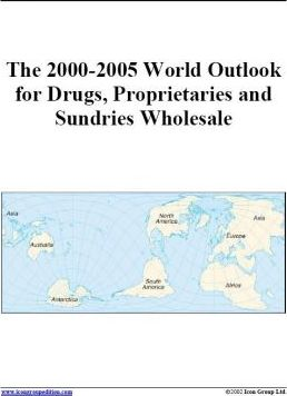 The 2000-2005 World Outlook for Drugs, Proprietaries and Sundries Wholesale