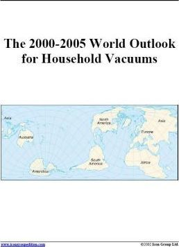 The 2000-2005 World Outlook for Household Vacuums