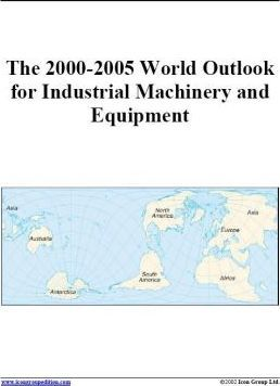 The 2000-2005 World Outlook for Industrial Machinery and Equipment