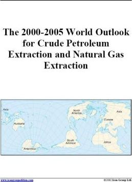The 2000-2005 World Outlook for Crude Petroleum Extraction and Natural Gas Extraction