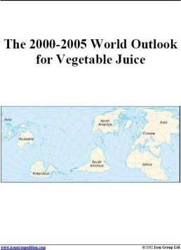 The 2000-2005 World Outlook for Vegetable Juice