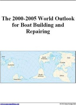 The 2000-2005 World Outlook for Boatbuilding and Repairing