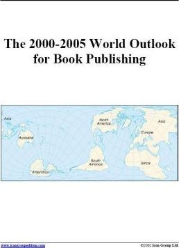 The 2000-2005 World Outlook for Book Publishing