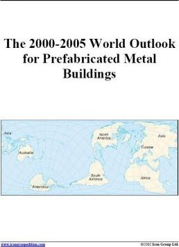 The 2000-2005 World Outlook for Prefabricated Metal Buildings