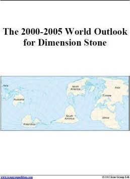 The 2000-2005 World Outlook for Dimension Stone