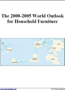The 2000-2005 World Outlook for Household Furniture