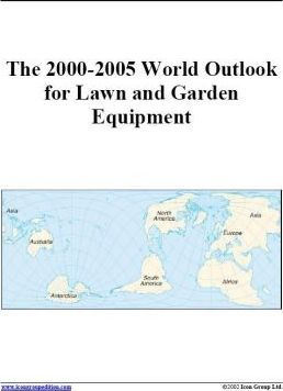 The 2000-2005 World Outlook for Lawn and Garden Equipment