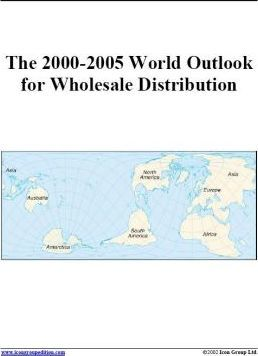 The 2000-2005 World Outlook for Wholesale Distribution