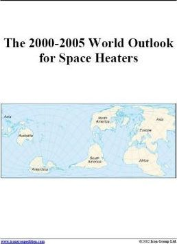 The 2000-2005 World Outlook for Space Heaters