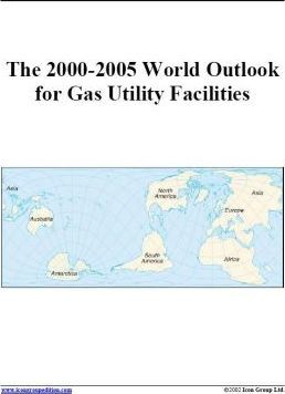 The 2000-2005 World Outlook for Gas Utility Facilities