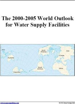 The 2000-2005 World Outlook for Water Supply Facilities