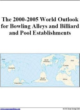 The 2000-2005 World Outlook for Bowling Alleys and Billiard and Pool Establishments