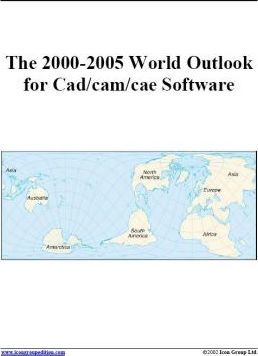 The 2000-2005 World Outlook for CAD/CAM/CAE Software