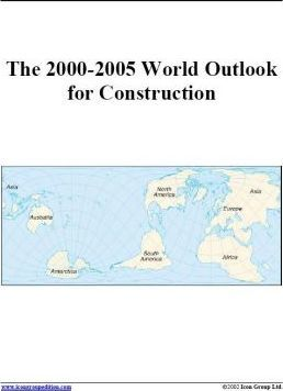 The 2000-2005 World Outlook for Construction