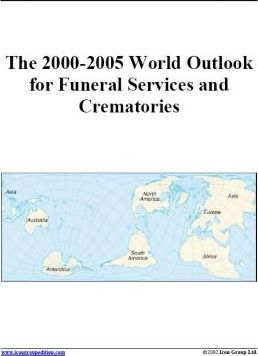 The 2000-2005 World Outlook for Funeral Services and Crematories