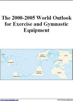 The 2000-2005 World Outlook for Exercise and Gymnastic Equipment