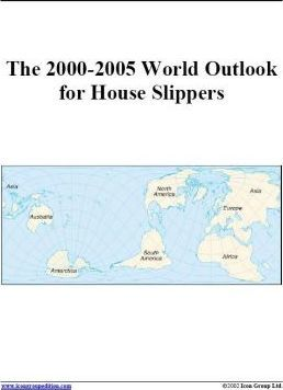 The 2000-2005 World Outlook for House Slippers