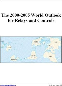 The 2000-2005 World Outlook for Relays and Controls