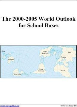 The 2000-2005 World Outlook for School Buses