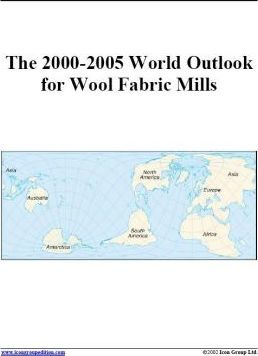 The 2000-2005 World Outlook for Wool Fabric Mills