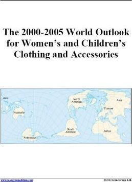 The 2000-2005 World Outlook for Women and Children's Clothing and Accessories