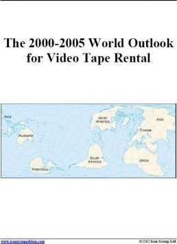 The 2000-2005 World Outlook for Video Tape Rental