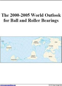 The 2000-2005 World Outlook for Ball and Roller Bearings