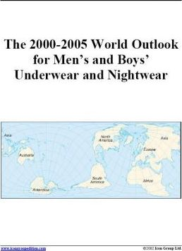 The 2000-2005 World Outlook for Men's and Boys' Underwear and Nightwear