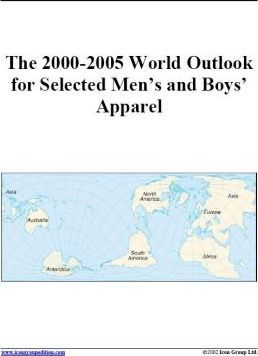The 2000-2005 World Outlook for Selected Men's and Boys' Apparel