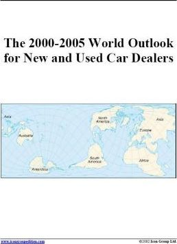The 2000-2005 World Outlook for New and Used Car Dealers