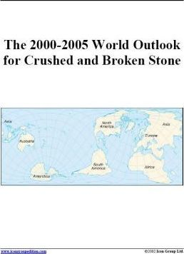 The 2000-2005 World Outlook for Crushed and Broken Stone