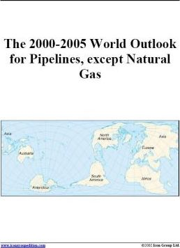 The 2000-2005 World Outlook for Pipelines, Except Natural Gas