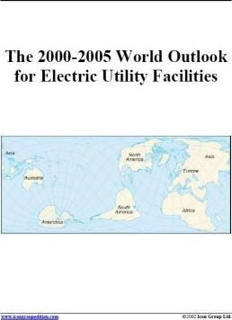 The 2000-2005 World Outlook for Electric Utility Facilities