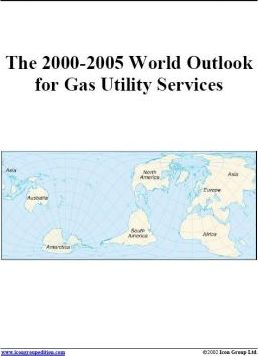 The 2000-2005 World Outlook for Gas Utility Services