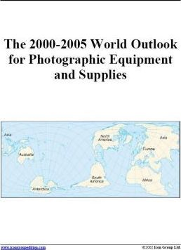The 2000-2005 World Outlook for Photographic Equipment and Supplies