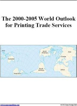The 2000-2005 World Outlook for Printing Trade Services