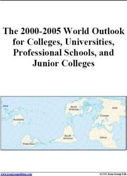 The 2000-2005 World Outlook for Colleges, Universities, Professional Schools, and Junior Colleges
