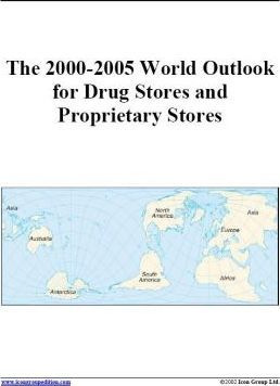 The 2000-2005 World Outlook for Drug Stores and Proprietary Stores